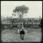 Whisper A Prayer To The Moon